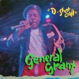 """General Grant - D-Shot Call 12"""""""