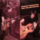 George Thorogood And The Destroyers - George Thorogood And The Destroyers LP