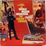 Gerald Wilson Orchestra - The Golden Sword (Torero Impressions) LP