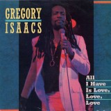 Gregory Isaacs - All I Have Is Love Love Love LP