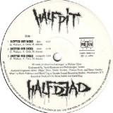 Half Pit Half Dead - Better Off Dead 12''
