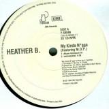 "Heather B - My Kinda Nigga 12"""
