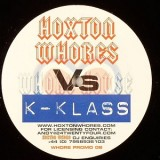 """Hoxton Whores Vs. K-Klass - Want Everything To Be True 12"""""""