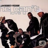 Jagged Edge - He Can´t Love You 12""