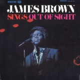 James Brown - Sings Out Of Sight LP
