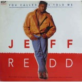 Jeff Redd - You Called & Told Me 12""