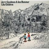 Jerry Goodman & Jan Hammer - Like Children LP