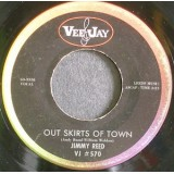 Jimmy Reed - Out Skirts Of Town 7""