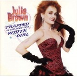 Julie Brown - Trapped In The Body Of A White Girl LP