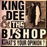 King Dee & The Bishop - What's Your Opinion 12''