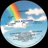 """Loose Ends - Slow Down 12"""""""