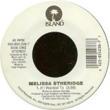 Melissa Etheridge - If I Wanted To 7""