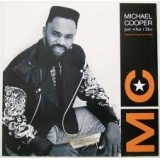 Michael Cooper - Just What I Like 7""