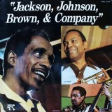 Milt Jackson JJ Johnson Ray Brown - Jackson Brown & Company LP