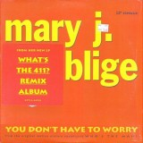 Mary J. Blige - You Don´t Have To Worry 12""