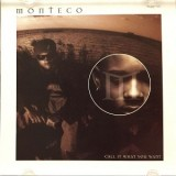Monteco - Call It What You Want 12""
