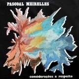 Pascoal Meirelles - Consideraçoes A Respeito LP