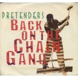 Pretenders - Back On The Chain Gang 7''
