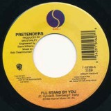 """The Pretenders - I´ll Stand By You 7"""""""