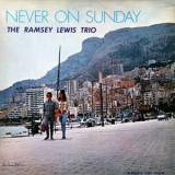 Ramsey Lewis Trio - Never On Sunday LP