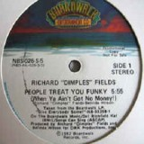 """Richard Dimples Fields - People Treat You Funky 12"""""""