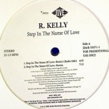 """R. Kelly - Step In The Name Of Love Remix 12"""""""