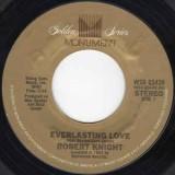 "Robert Knight - Everlasting Love 7"""