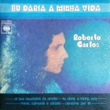 """Roberto Carlos - Eu Daria A Minha Vida 7"""""""