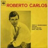 Roberto Carlos - Triste E Abandonado EP 7''