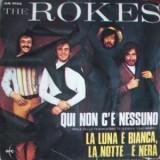 """The Rokes - Qui Non C´E Nessuno 7"""""""