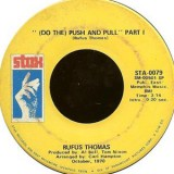 Rufus Thomas - Push And Pull 7""