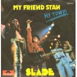 Slade - My Friend Stan 7''
