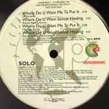 Solo - Where Do You Want Me To Put It 12''