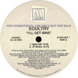 "Soultry - I´ll Get Mine 12"""