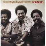 Spinners - Yesterday Today & Tomorrow LP