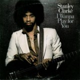 Stanley Clarke - I Wanna Play For You 2LP