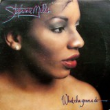 Stephanie Mills - Whatcha Gonna Do With My Lovin LP