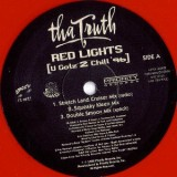 """Tha Truth - Red Lights (You Gots 2 Chill 96) 12"""""""