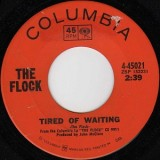 The Flock - Tired Of Waiting 7""