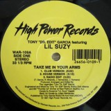 Tony Garcia feat. Lil Suzy - Take Me In Your Arms 12""