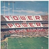 Tower Of Power - We Came To Play LP