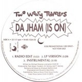 Two Wheary Travelers - Da Jham Is On 12""