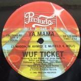 """Wuf Ticket - Ya Mama 12"""""""
