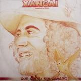 Xangai - Que Qui Tu Tem Canário LP