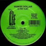 "Yankee Dollar & Fat Cat - Tell Me 12"""